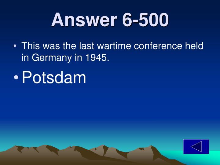 Answer 6-500