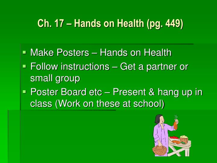Ch. 17 – Hands on Health (pg. 449)