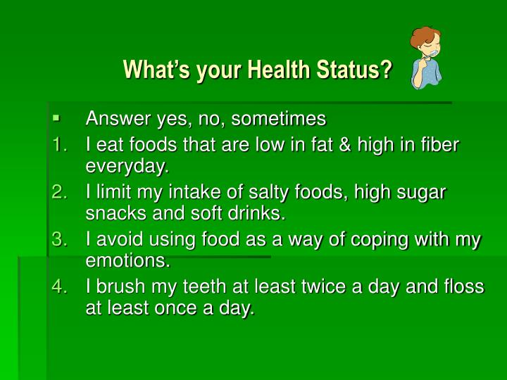 What s your health status