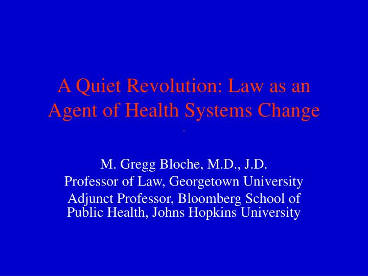 a quiet revolution law as an agent of health systems change n.