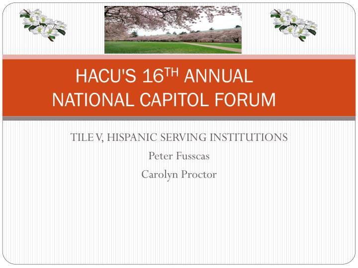 hacu s 16 th annual national capitol forum n.