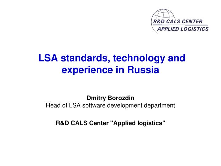 lsa standards technology and experience in russia n.