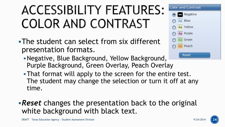 Accessibility features: