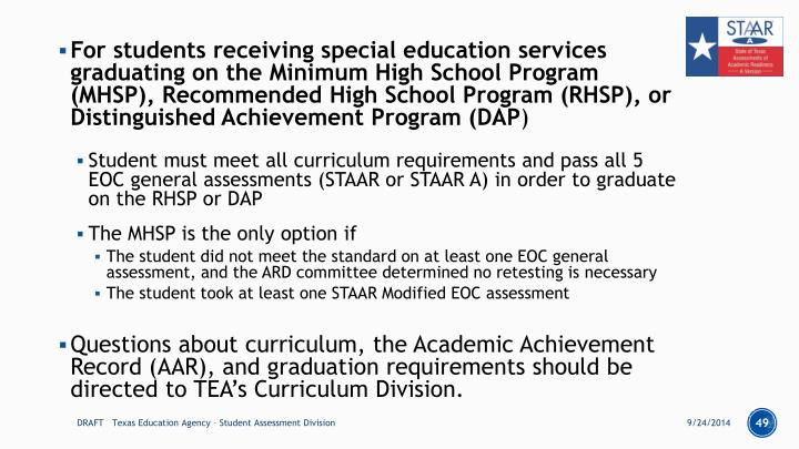 For students receiving special education services graduating on the Minimum High School Program (MHSP),