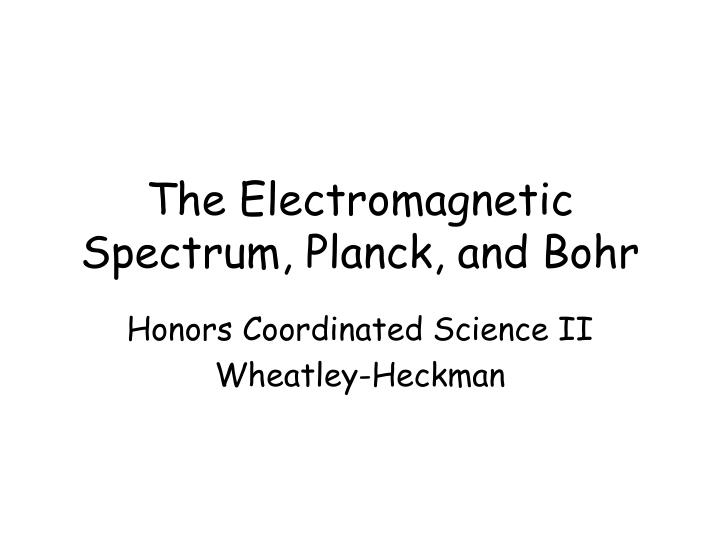 the electromagnetic spectrum planck and bohr n.