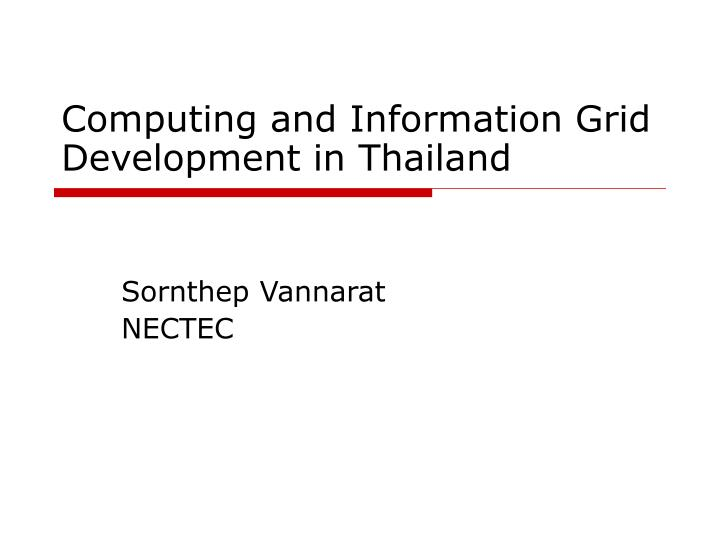 computing and information grid development in thailand n.