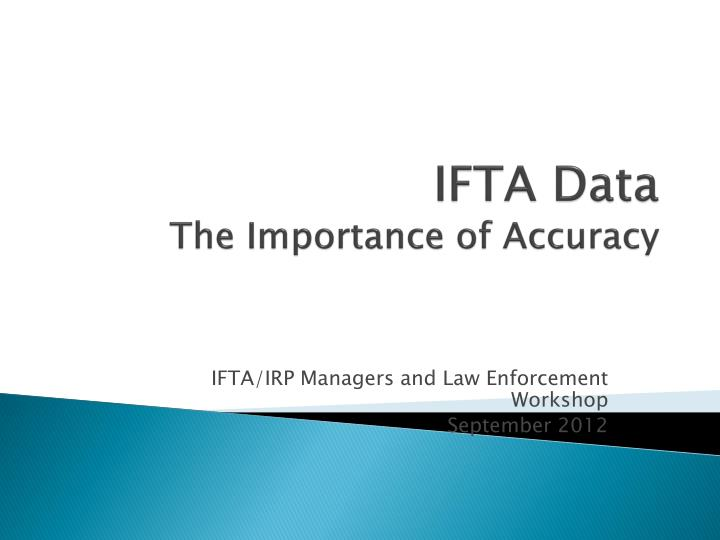 ifta data the importance of accuracy n.