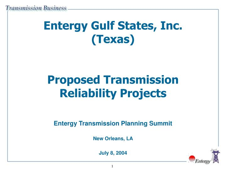 entergy gulf states inc texas proposed transmission reliability projects n.