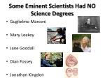 some eminent scientists had no science degrees