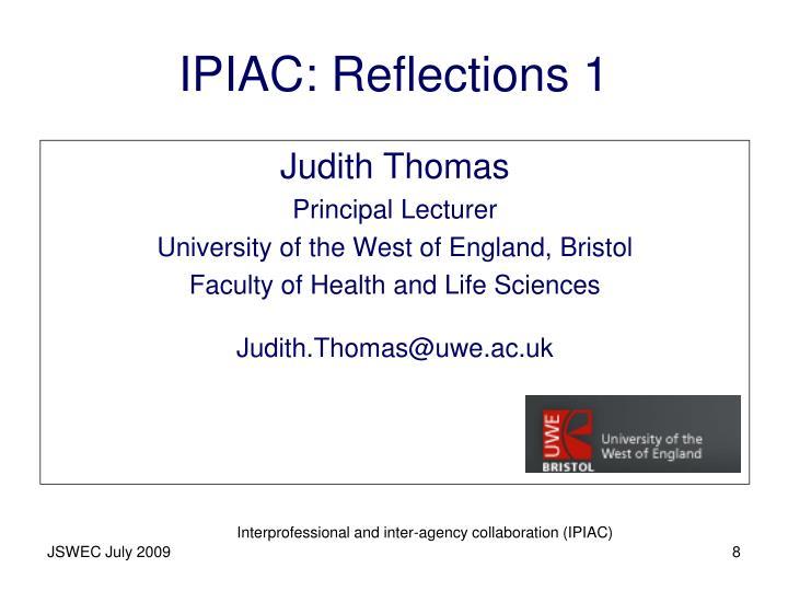 IPIAC: Reflections 1
