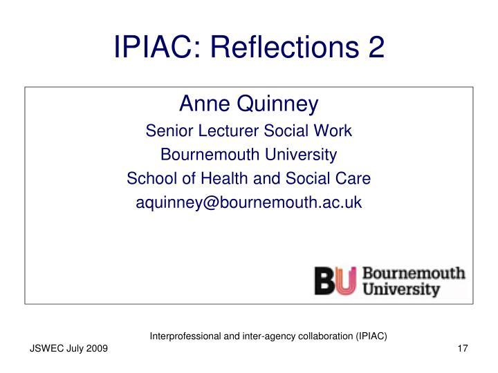 IPIAC: Reflections 2