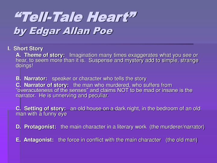 the tell tale heart antagonist and protagonist Get an answer for 'who is the protagonist and antagonist in the tell-tale heart by edgar allen poe' and find homework help for other the tell-tale heart questions.