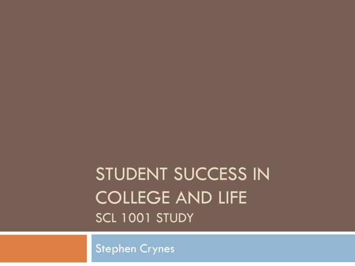 student success in college and life scl 1001 study n.