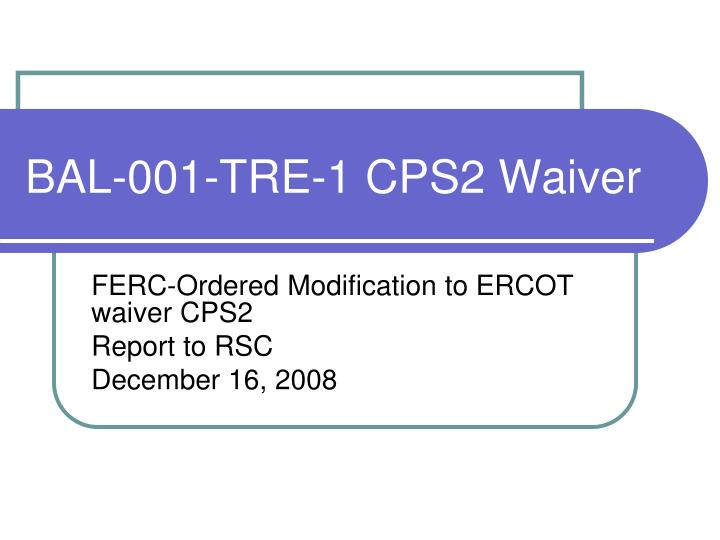 bal 001 tre 1 cps2 waiver n.