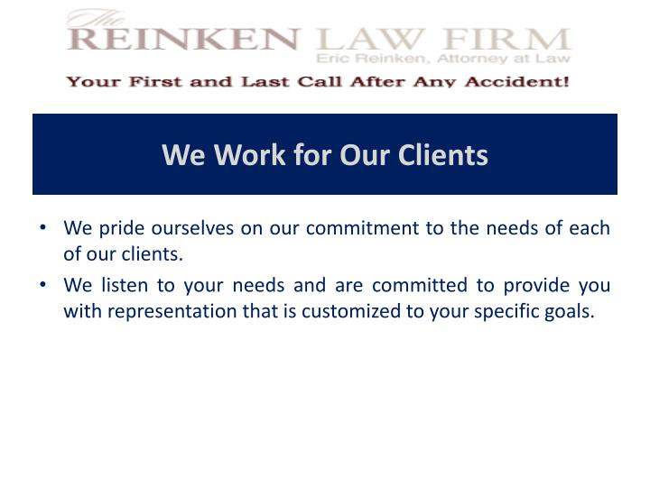 We Work for Our Clients