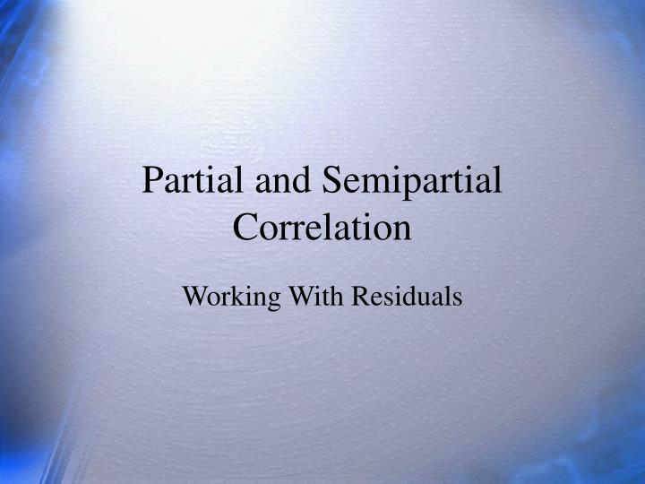 partial and semipartial correlation n.