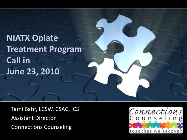 niatx opiate treatment program call in june 23 2010 n.