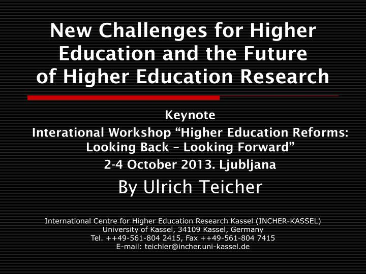 new challenges for higher education and the future of higher education research n.