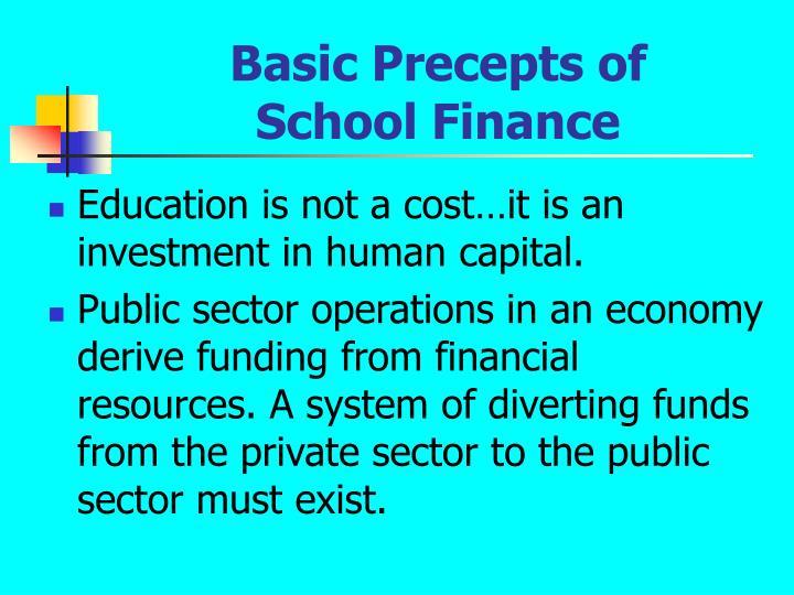 Basic Precepts of            School Finance