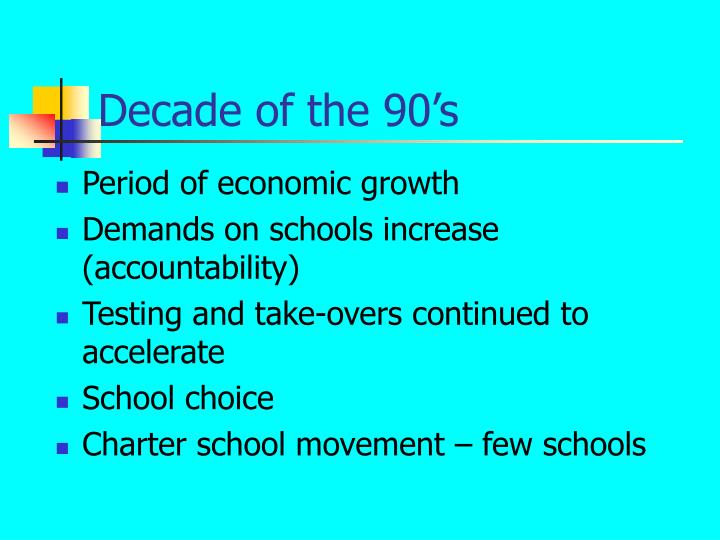 Decade of the 90's
