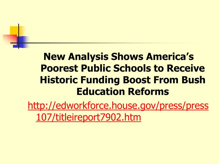 New Analysis Shows America's Poorest Public Schools to Receive Historic Funding Boost From Bush Education Reforms