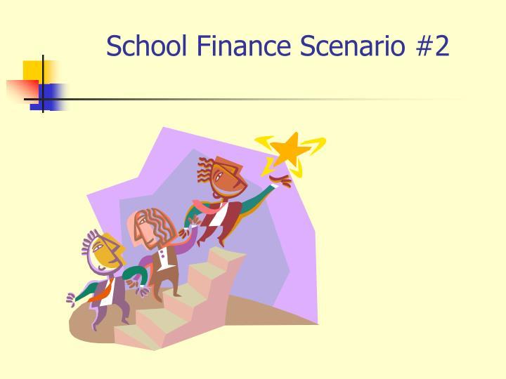 School Finance Scenario #2