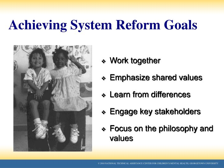 Achieving System Reform Goals