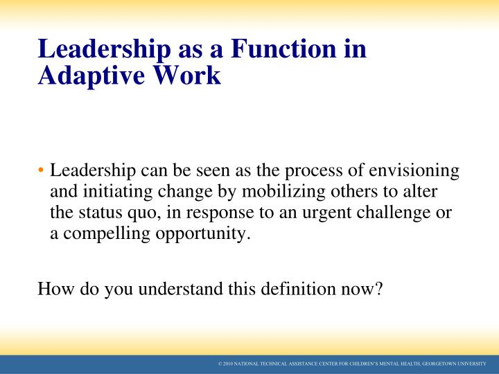Leadership as a Function in Adaptive Work