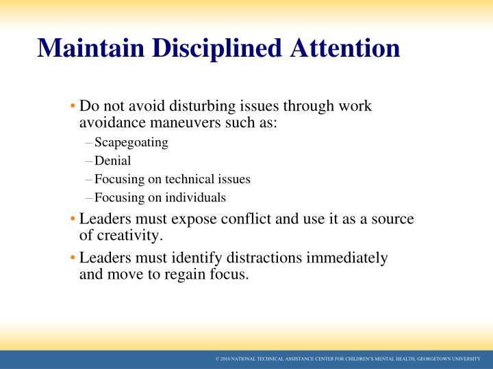 Maintain Disciplined Attention