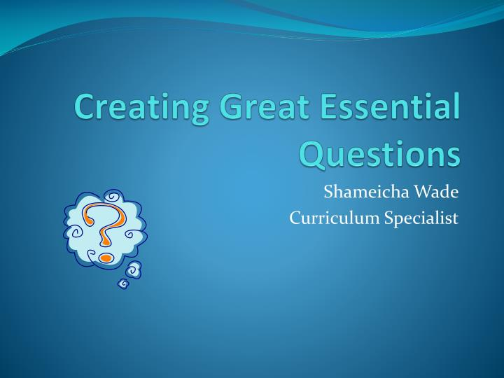 creating great essential questions n.