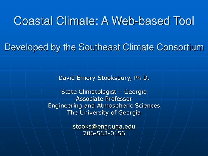 coastal climate a web based tool developed by the southeast climate consortium n.