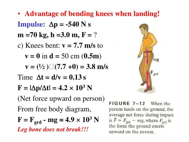 Advantage of bending knees when landing!