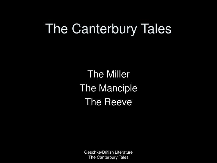 millers tale and reeves tale from the canterbury tales essay If you're reading geoffrey chaucer's ''the canterbury tales at the miller's tale and as the in the canterbury tales: prologue & summary tale of melibee.