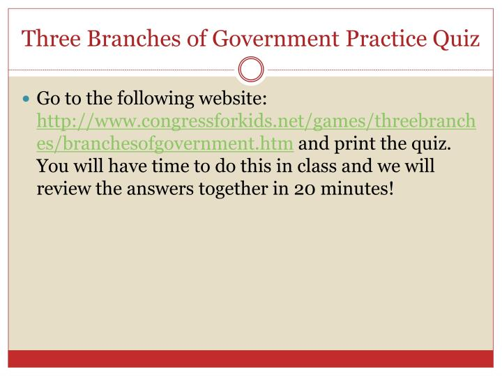 Three Branches of Government Practice Quiz