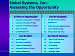 siebel systems inc assessing the opportunity