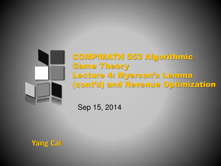 comp math 553 algorithmic game theory lecture 4 myerson s lemma cont d and revenue optimization n.