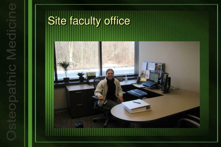 Site faculty office