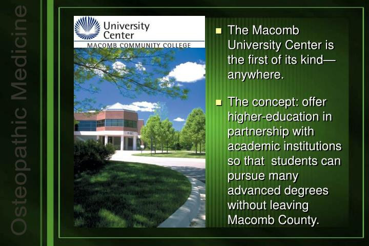 The Macomb University Center is the first of its kind—anywhere.