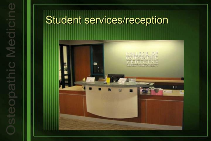 Student services/reception