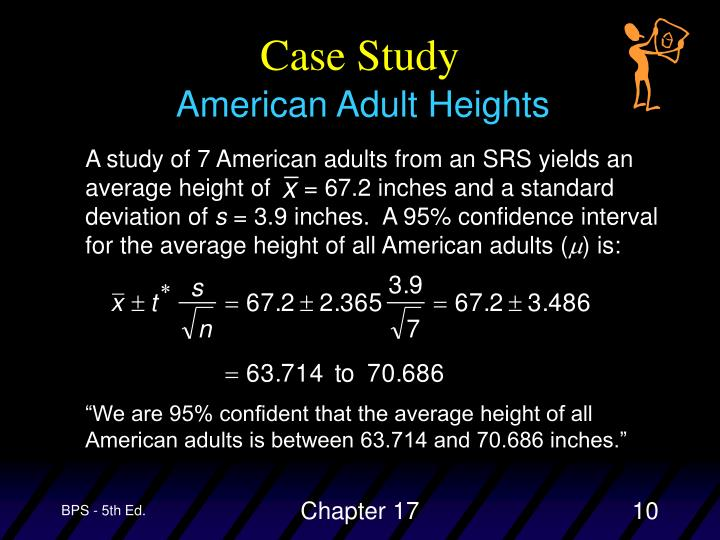 A study of 7 American adults from an SRS yields an average height of     = 67.2 inches and a standard deviation of