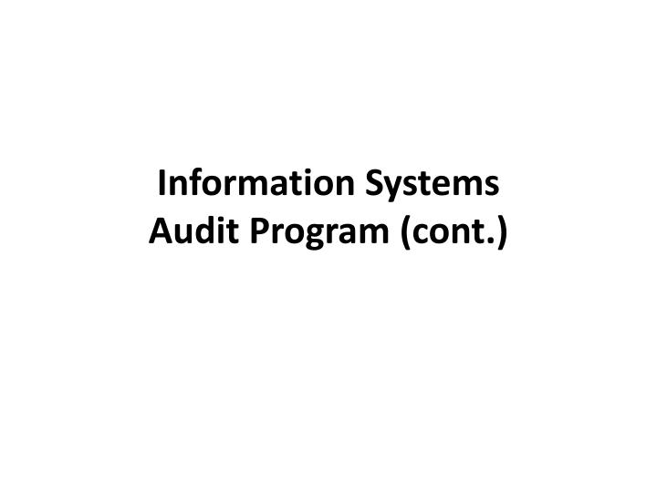 Information systems audit program cont