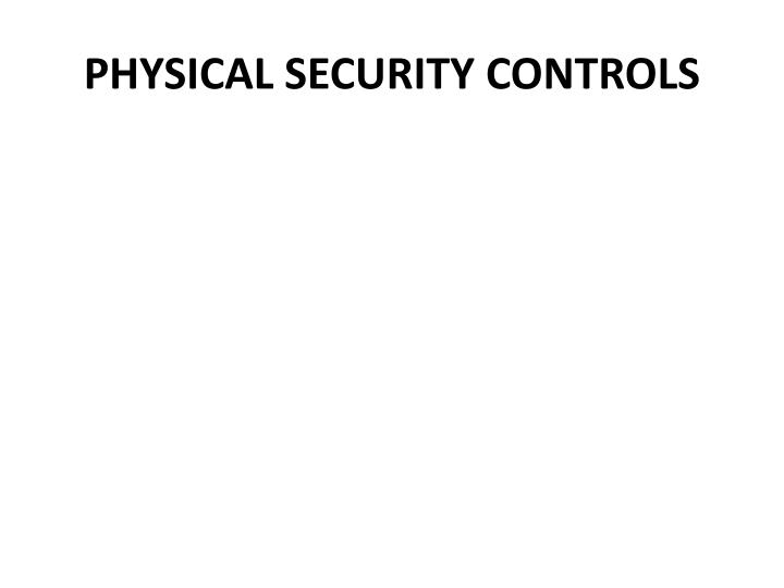 Physical security controls