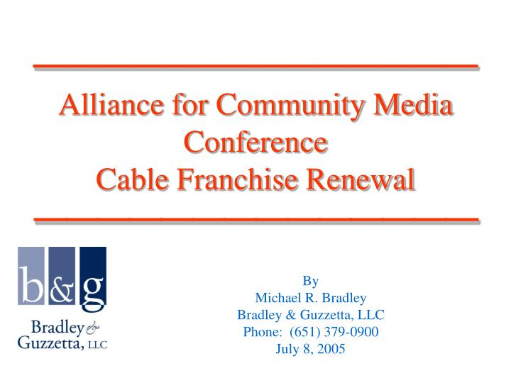 alliance for community media conference cable franchise renewal n.