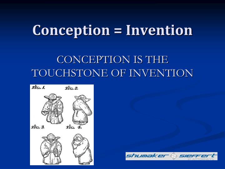 Conception = Invention