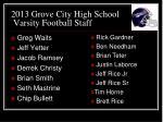 2013 grove city high school varsity football staff