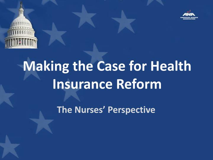 making the case for health insurance reform n.
