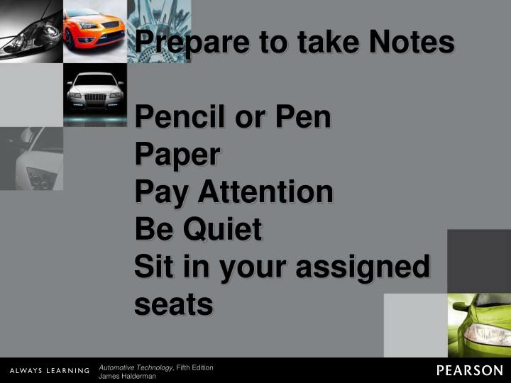 prepare to take notes pencil or pen paper pay attention be quiet sit in your assigned seats n.