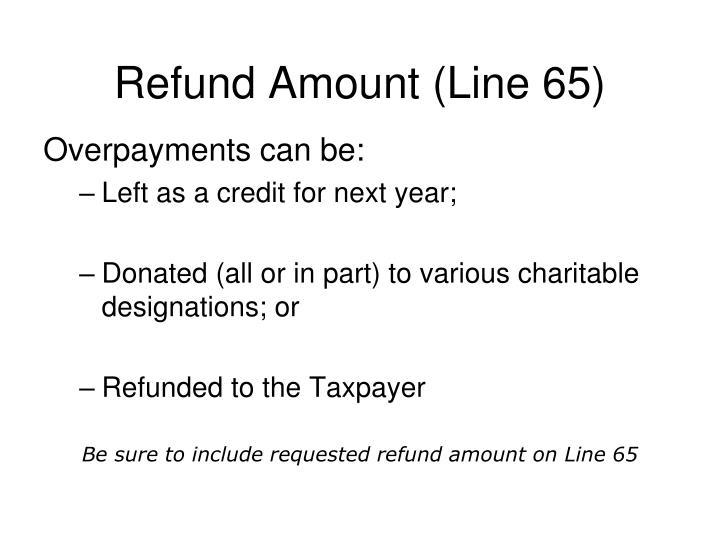 Refund Amount (Line 65)
