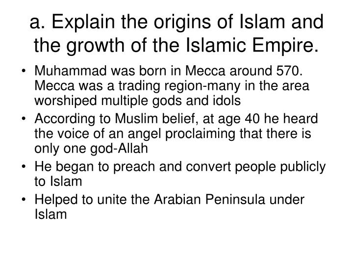 A explain the origins of islam and the growth of the islamic empire