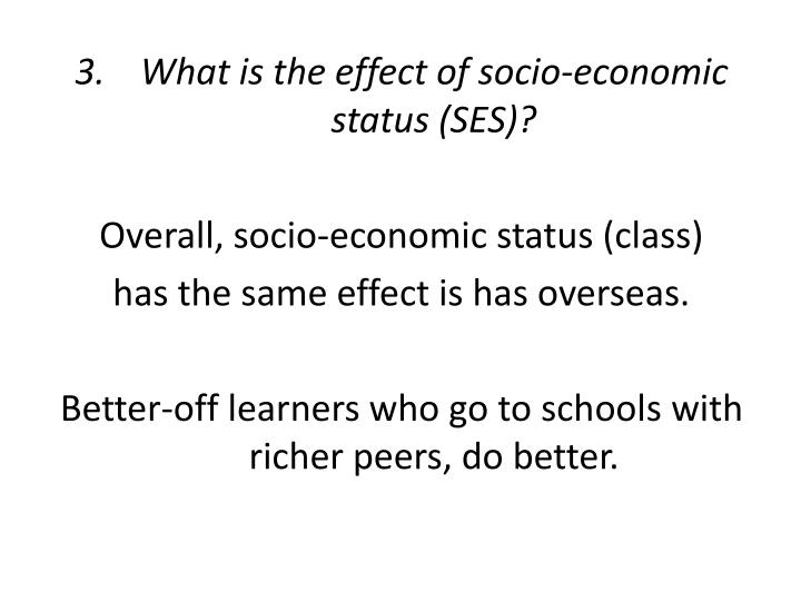 What is the effect of socio-economic status (SES)?